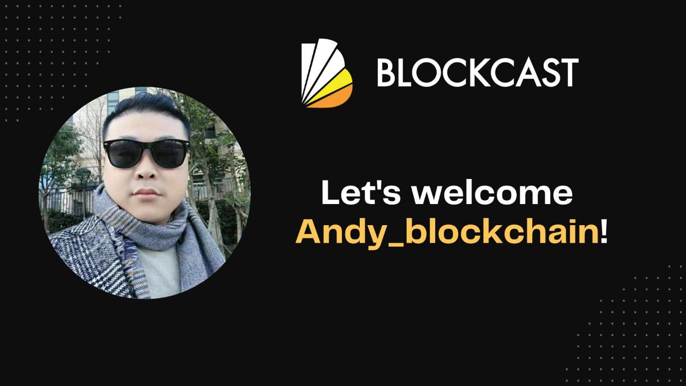 Andy Joins Blockcast.cc As Independent Consultant: Bridge for the English and Chinese markets